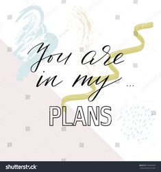 Phrase you are in my plans handwritten text vector