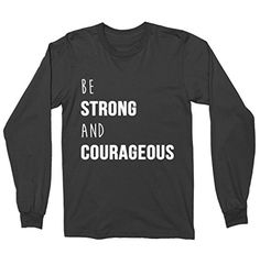 Be Strong And Courageous God Long Sleeve Shirt - Christia... https://www.amazon.com/dp/B01N3S9GLK/ref=cm_sw_r_pi_dp_x_0SgjybSW42CC3