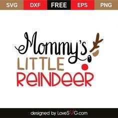 *** FREE SVG CUT FILE for Cricut, Silhouette and more *** Mommy's little reindeer