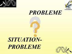 PROBLEME SITUATION- PROBLEME. « Un savoir ne se réduit jamais à létablissement dun énoncé, destiné à être mémorisé puis appliqué, même quand il saccompagne.