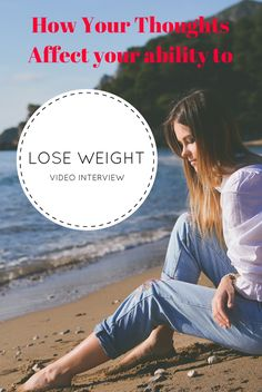 Find out how your thoughts affect your ability to lose weight - interview with health and fitness expert Pascale Hennessey