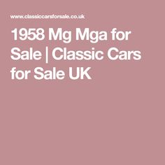 1958 Mg Mga for Sale | Classic Cars for Sale UK