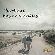 The #Heart has no #Wrinkles. #SeniorCare #ElderCare #Care #AssistedLiving