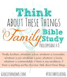 A Family Bible Study on Philippians 4:8 - perfect for a simple, summer devo! #faithbuilding #bibleteachinv
