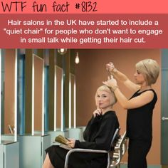 """UK salons are offering """"quiet chair""""… - WTF fun facts"""