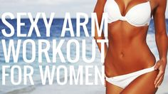 Sexy Arm Workout for Women - Get a free new workout or weight loss training every Thursday. Subscribe now!