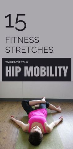 15 Fitness Stretches To Improve Your Hip Mobility