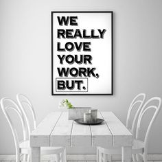 """Typography Poster Wall Decor Inspirational Print Home Decor for Cool People, Typography Art, """"We realy love your work, But."""""""