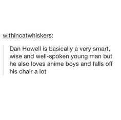 And that is why I love him // and he sometimes forgets how to human which is another reason
