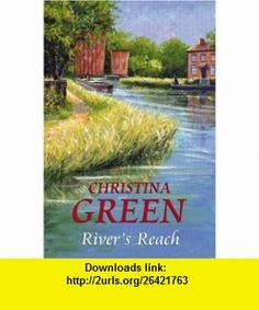 Rivers Reach (9780709085959) Christine Green , ISBN-10: 0709085958  , ISBN-13: 978-0709085959 ,  , tutorials , pdf , ebook , torrent , downloads , rapidshare , filesonic , hotfile , megaupload , fileserve