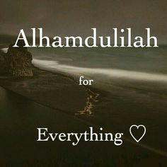 Alhamdulillah for everything :-D. Thank you Allah for my own little family and for all the blessings that you have bestowed on me Islamic Quotes, Islamic Inspirational Quotes, Muslim Quotes, Religious Quotes, Islamic Dua, Islam Muslim, Allah Islam, Islam Quran, Islam Hadith