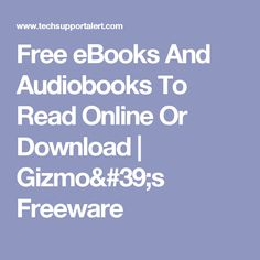 Free eBooks And Audiobooks To Read Online Or Download | Gizmo's Freeware