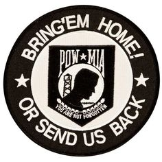 Details: POW Bring 'Em Home or Send Us Back 6 diameter embroidered circle patch Patch may be sewn or ironed on Em Home, Harley Boots, Vietnam Vets, Back Patch, Cool Logo, Juventus Logo, Usmc, Patches, Bring It On