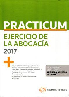 Practicum ejercicio de la abogacía : 2017 / [edición dirigida por, Alberto Palomar Olmeda].. -- Cizur Menor (Navarra) : Thomson Reuters, cop. 2016.