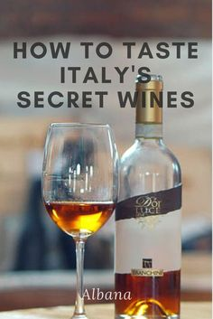 Looking to travel to Italy in 2017? Then, you should be tracking down some of Italy's secret wines, including Albana!