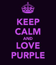 KEEP CALM AND LOVE PURPLE . Another original poster design created with the Keep Calm-o-matic. Buy this design or create your own original Keep Calm design now. The Purple, All Things Purple, Shades Of Purple, Purple Stuff, Purple Hearts, Purple Colors, Keep Calm And Love, Just Love, My Favorite Color