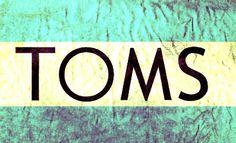 TOMS Shoes :)