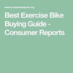 Best Exercise Bike Buying Guide - Consumer Reports