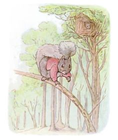 """'Timmy Tiptoes' - from the """"Tale of Timmy Tiptoes"""" by Beatrix Potter - 'Once upon a time there was a little fat comfortable grey squirrel, called Timmy Tiptoes. He had a nest thatched with leaves in the top of a tall tree; and he had a little squirrel wife called Goody.'"""