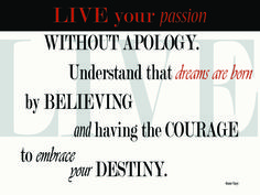 Inspirational Word Art. Entitled, 'Live Your Passion', it's all about living to the fullest without apology.