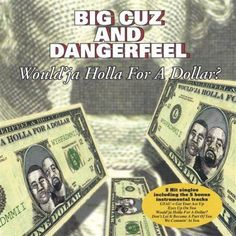Big Cuz & Dangerfeel - Wouldja Holla For A Dollar? Call And Response, No Response, Roy Ayers, Parliament Funkadelic, Curtis Mayfield, Run Dmc, James Brown, Hip Hop Rap, Cool Things To Buy