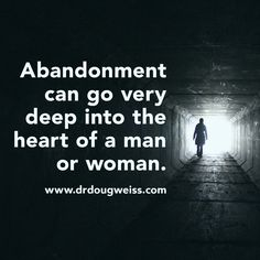Abandonment Quote by Douglas Weiss, Ph.D.