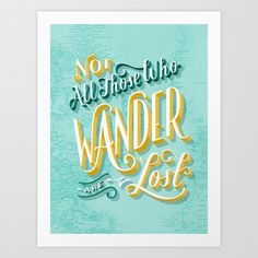 Not All Those Who Wander Are Lost by 26 Letters word art print poster black white motivational quote inspirational words of wisdom motivationmonday Scandinavian fashionista fitness inspiration motivation typography home decor