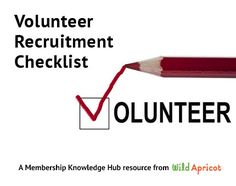 Since many non-profits and membership organizations struggle to recruit volunteers, so Wildapricot created a Getting Started With Volunteer Recruitment guide and Checklist to help volunteers and staff who are new to volunteer recruitment