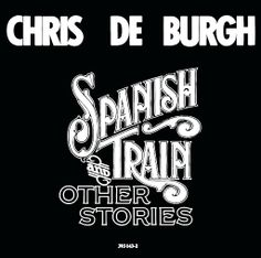 Old Friend - Chris de Burgh (Spanish Train 8 of 10) - YouTube