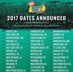 Warped Tour 2017 dates!!! I'm going July 10th!!!