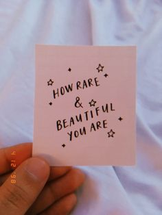 how rare & beautiful you are