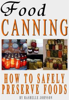 FREE e-Book ~ Food Canning: How To Safely Preserve Foods
