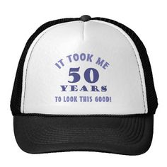A Funny 50th Birthday Gift For Men With Attitude This Hat Says