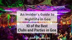 Nightlife in Goa: 10 amazing clubs and parties that you must visit in India's nightlife capital. Nightlife in Goa is legendary, from all night raves on the beach to swish nightclubs and every…