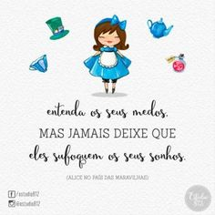 Image about text in Cris's messages by Cris Figueiredo Alice Tea Party, Princesas Disney, Positive Thoughts, Alice In Wonderland, Smurfs, Tatoos, We Heart It, Positivity, Messages