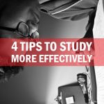 4 Tips to Study More Effectively