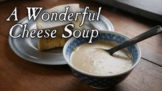 Wonderful Cheese soup made from cheese made at the 19th century Genesee Country Village & Museum in Mumford NY