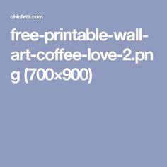 free-printable-wall-art-coffee-love-2.png (700×900)