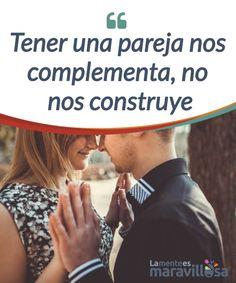 Tener una pareja nos complementa, no nos construye La vida en pareja no #significa #dependencia emocional ni la parte que nos falta para ser únicos: estamos completos y nadie nos forma, nos #complementa. #Emociones