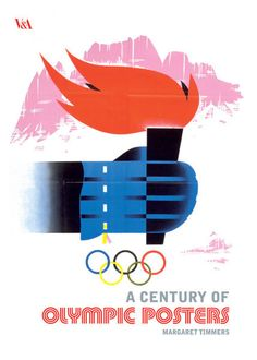 """The cover art for """"A Century of Olympic Posters"""" by Margaret Timmers in the LA Times article """"A Century of Olympic Posters"""""""
