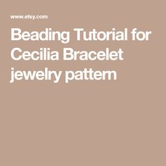 Beading Tutorial for Cecilia Bracelet jewelry pattern