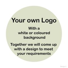 A custom logo sticker for your business. Add your own logo. Available in any colour and a range of sizes and shapes. No logo? No problem, between us we can design one! Contact me with your ideas and we can go from there.