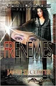 Frienemies (G Street Chronicles Presents) by Janie DeCoster