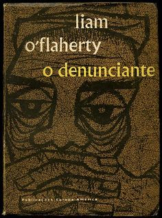 Liam O'Flaherty, O Denunciante Lisboa, 1956 cover by Sebastião Rodrigues Cd Album Covers, Book Covers, Positive And Negative, Book Design, Illustrators, Typography, Graphic Design, Books, Movie Posters