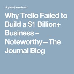 In Joel Spolsky launched his company Fog Creek's new product at TechCrunch Disrupt called Trello. It looked a lot like a whiteboard with sticky notes translated into a web browser and an iPhone… Thing 1, Web Browser, Sticky Notes, Fails, Journal, Business, Building, Blog, November