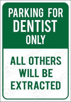Dentist Parking Only Extracted Funny Novelty Sign Dental No Parking Ortho - Mundhygiene Dental Assistant, Dental Hygiene, Dental Health, Dental Care, Oral Health, Smile Dental, Dentist Quotes, Dentist Humor, Funny Dental Quotes