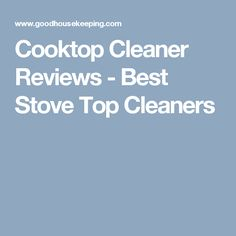 Cooktop Cleaner Reviews - Best Stove Top Cleaners