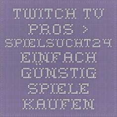 Twitch Tv Pros › Spielsucht24 - einfach günstig Spiele kaufen