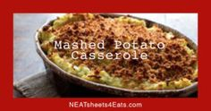 Thanksgiving side dish - mashed potato casserole. Always #KeepItNEAT at NEATsheets4Eats.com.
