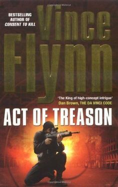 Act of Treason By Vince Flynn 2007 Paperback Book